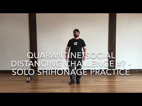Quarantine/Social Distancing Challenge #7 - Solo Shihonage Practice