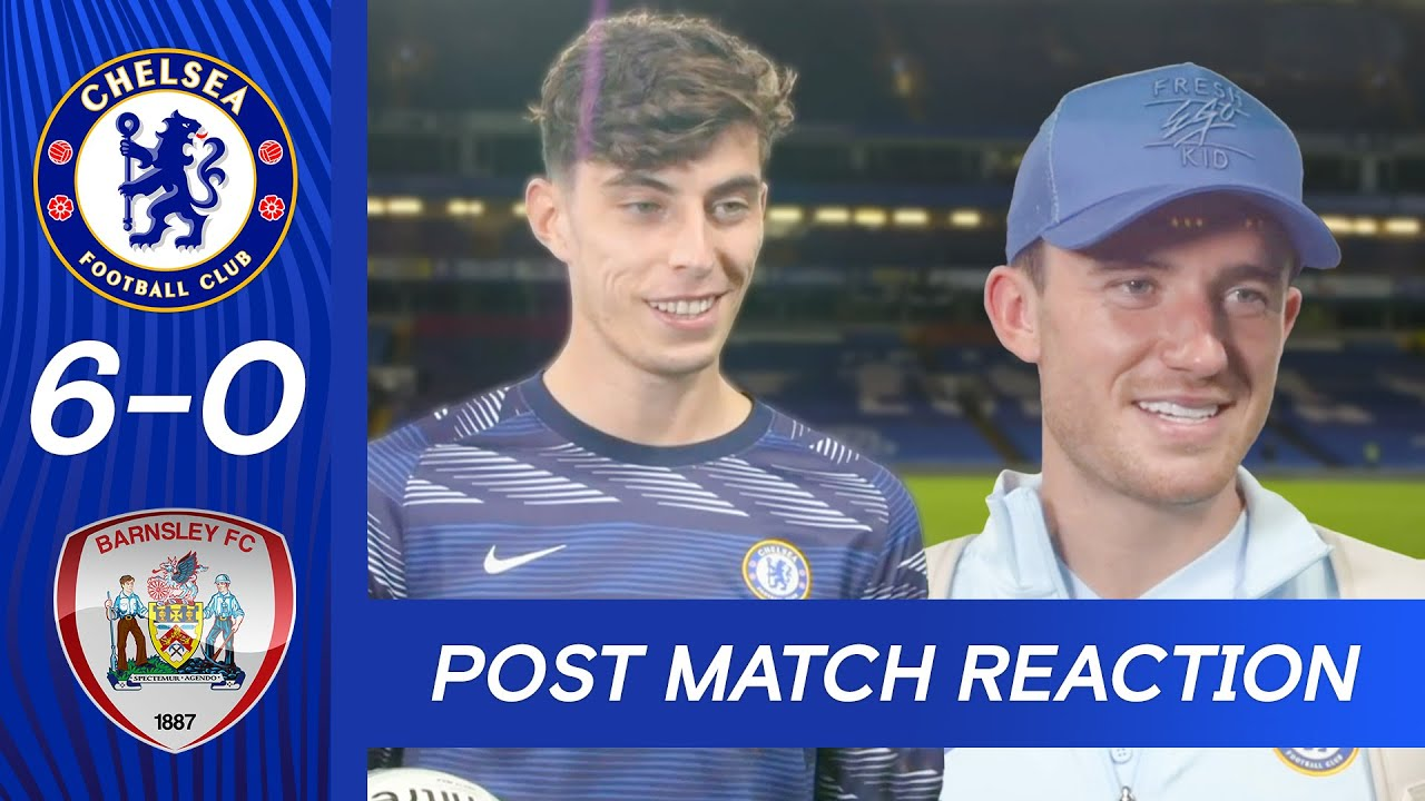 Havertz On His Chelsea Hat-Trick & Chilwell On Making His Debut | Chelsea 6-0 Barnsley | Carabao Cup