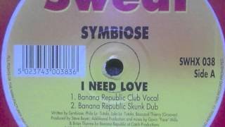 Symbiose - I Need Love (Banana Republic Skunk Dub)