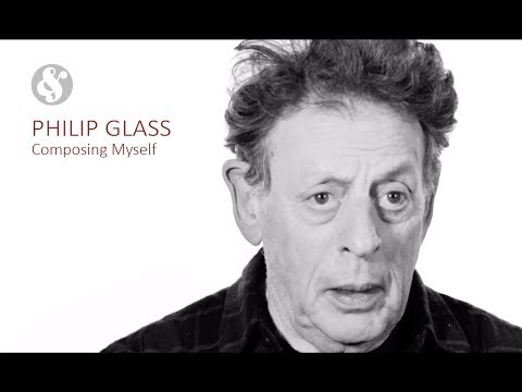 Philip Glass - Composing Myself