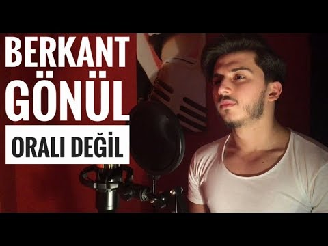 Berkant GÖNÜL - ORALI DEĞİL (Cover)