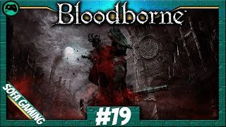 Bloodborne #19 | deutsch/german [Gameplay][Lets Play] - Die Nonne und die Hure