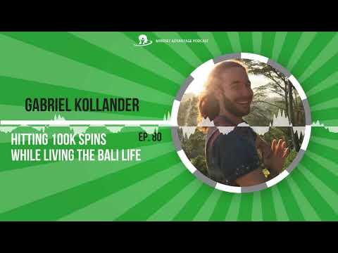 Gabriel Kollander - Hitting 100k Spins While Living The Bali Life - Ep. 80