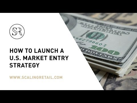 How To Launch A U.S. Market Entry Strategy
