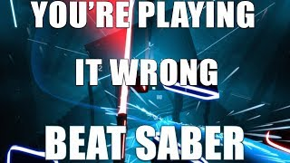 You're Playing it Wrong | Episode 1 - Beat Saber (Oculus Quest gameplay shown)