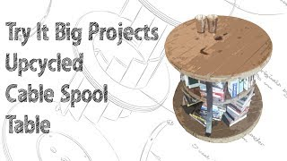 Try It Big Projects Upcycled Cable Spool Table