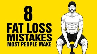 8 Worst Fat Loss Mistakes Most People Make - Avoid And Get Ripped Faster