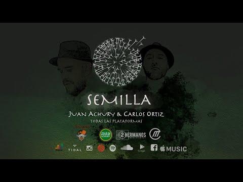 Juan Achury & Carlos Ortiz - Semilla