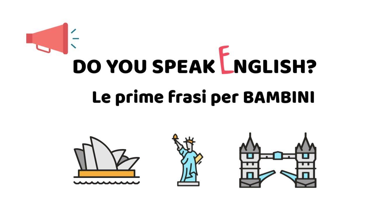 Le Prime Frasi In Inglese Per Bambini Do You Speak English