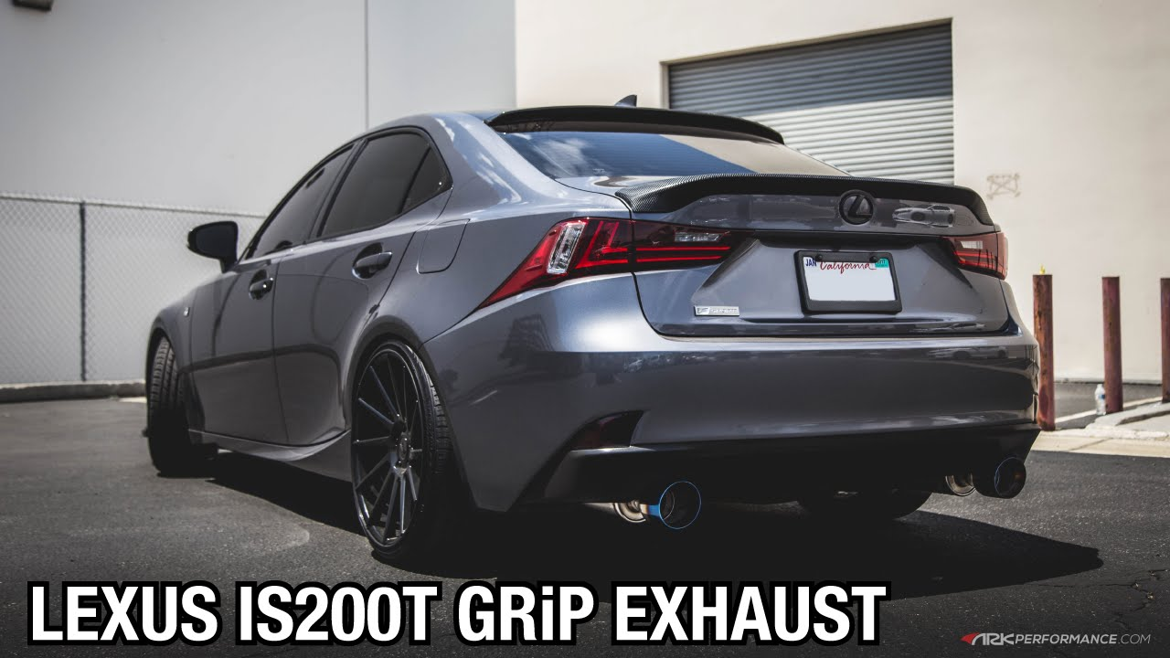 Lexus Is 200t Ark Performance Grip Exhaust System Sound Clip You