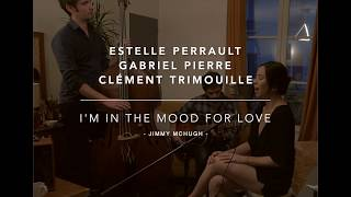 I'm In The Mood For Love - Live chez Marion - Estelle Perrault
