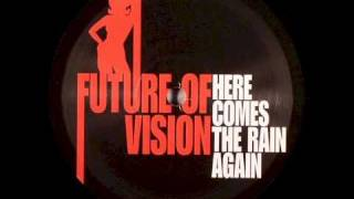 Eurythmics - Here Comes The Rain Again (Future Of Vision 2006 Remix)