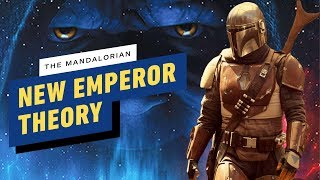 The Mandalorian Theory: [SPOILER] Is the Key to Emperor Palpatine's Return