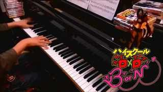 High School DxD Op medley on piano 「ハイスクールD×D」 全期OPメドレー弾いてみた