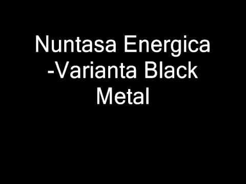 Nuntasa Energica-Varianta Black Metal.wmv