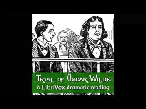 The Trial of Oscar Wilde (Dramatic Reading) (FULL Audiobook)