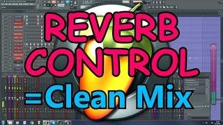 How To Get Clean Mix In FL [Reverb Buss Setup Fl Studio 12]