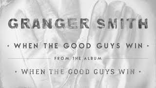 Granger Smith When The Good Guys Win Audio.mp3