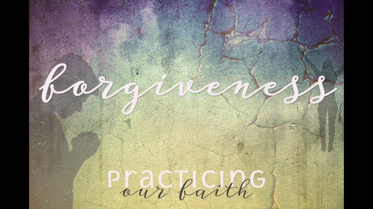 "Practicing Our Faith: Forgiveness"" A Sermon by Alan Sherouse"