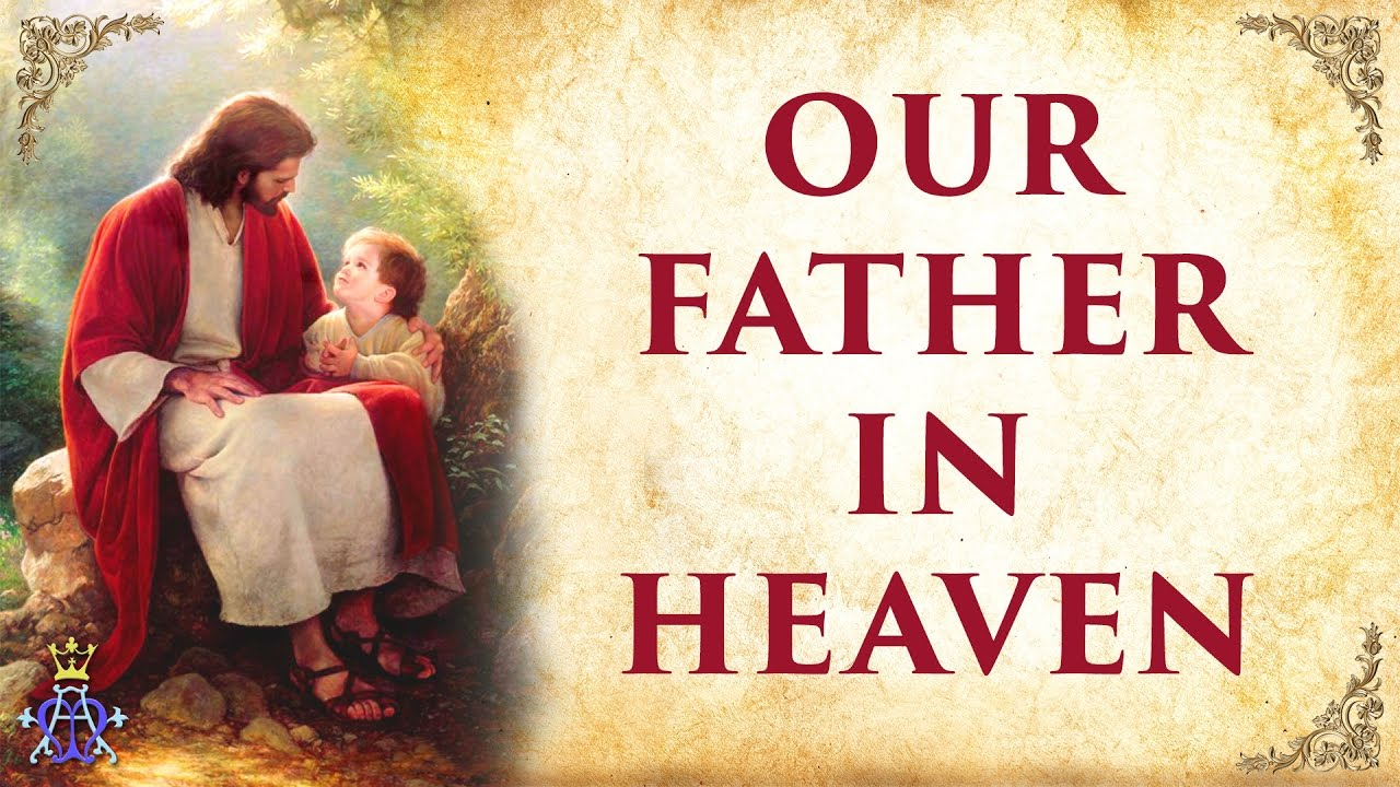 Our Father In Heaven (The Lord's Prayer)