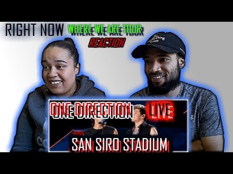 ONE DIRECTION - RIGHT NOW (LIVE) SAN SIRO STADIUM | REACTION