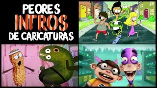 LOS 10 PEORES INTROS / OPENINGS DE LAS CARICATURAS   TonnyAlvarez18