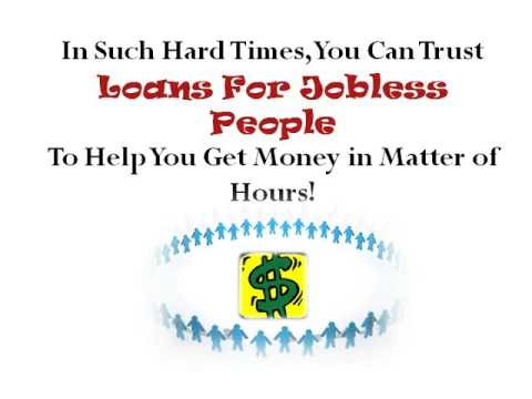 Loans For Jobless People – An Reliable Funding Solution For The Jobless People!