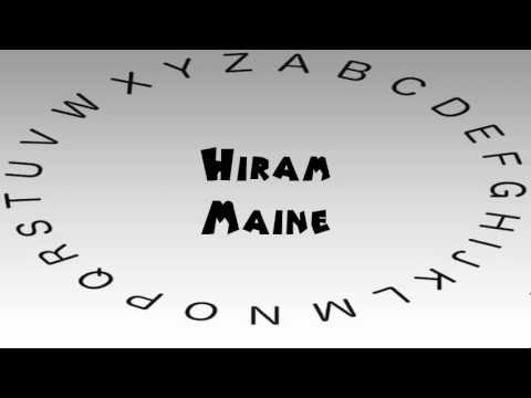 How to Say or Pronounce USA Cities — Hiram, Maine