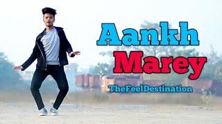 Aankh Marey : Simmba |  Dance Choreography | Taansh saxena | TheFeelDestination
