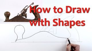 Drawing for Beginners: PART 4 - Draw with Shapes
