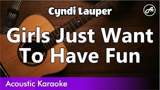 Cyndi Lauper - Girls Just Want To Have Fun (slow chill acoustic instrumental karaoke with lyrics)