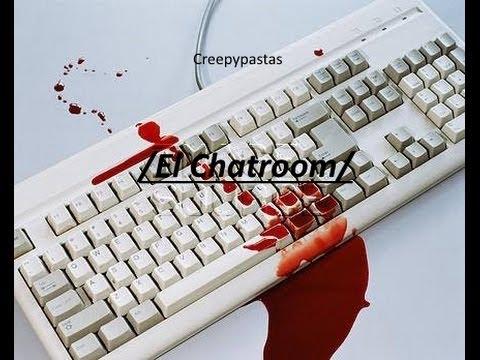 Creepypastas /El Chatroom/