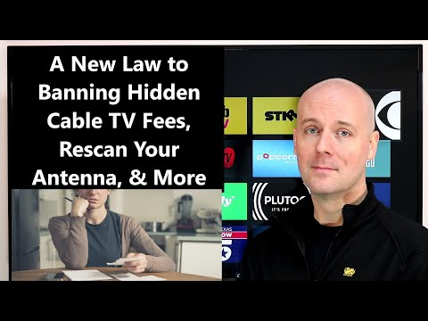 CCT - A New Law To Banning Hidden Cable TV Fees, Rescan Your Antenna, & More