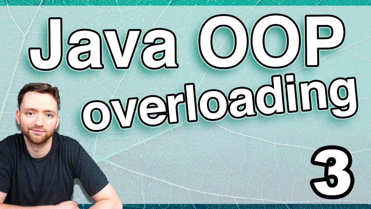 Method Overloading In Java (Java OOP 3)