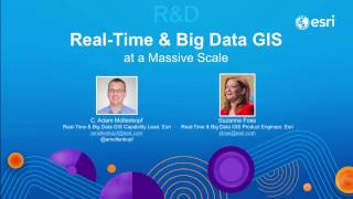 Real-Time Data and Big Data GIS at a Massive Scale