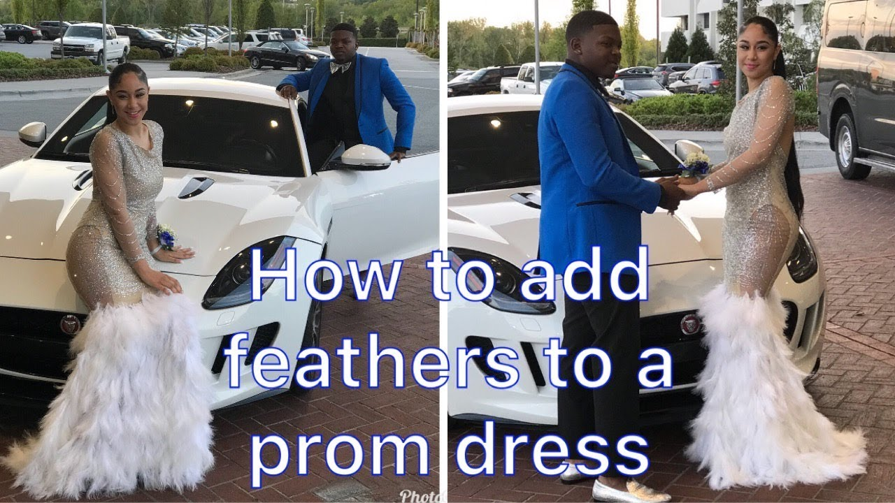 How To Add Feathers To A Prom Dress Youtube