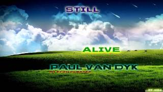 [HQ/HD]Still Alive - Paul van Dyk - MT Eden Dubstep Remix