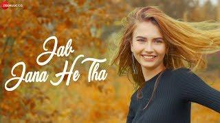 Jab Jana He Tha - Official Music Video | Shaskvir | Natalia Pavlova & Mikhail Pronikov