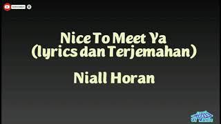 Nice To Meet Ya - Niall Horan (Lirik & Terjemahan)