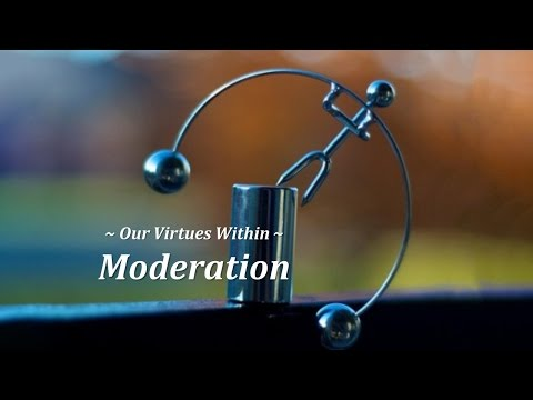 Our Virtues Within - Moderation