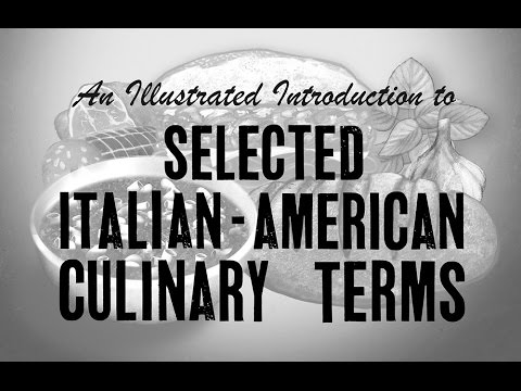 An Illustrated Introduction to Selected Italian-American Culinary Terms