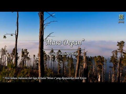Hatsune Miku - Masa Depan (Mirai E Versi Indonesia)