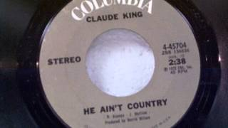 Watch Claude King He Aint Country video