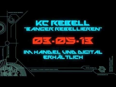 KC Rebell - ERST HASSTEN SIE [ Banger Rebellieren ]