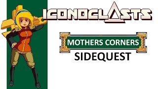 Iconoclasts Secret Mothers Corner Boss Fight Sidequest