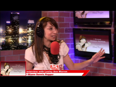 Lesley Ann Warren, ActressSinger  I Blame Dennis Hopper on Popcorn Talk