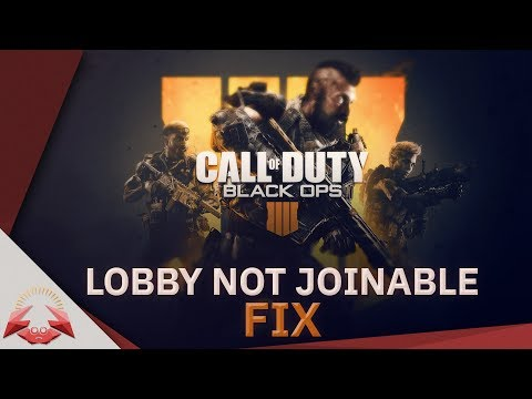 CoD Black Ops 4 Lobby Not Joinable FIX
