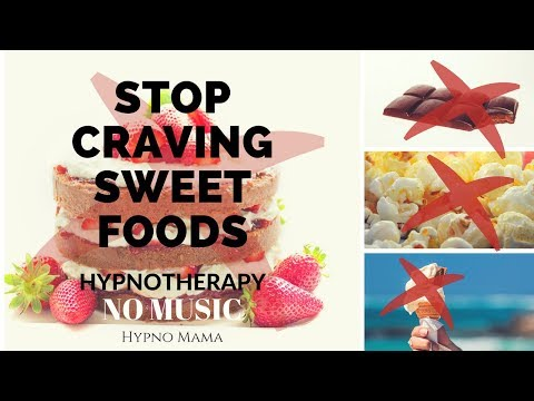 How to STOP CRAVING SWEET & FATTY FOODS *Hypnotherapy* No Music