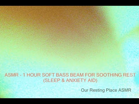 ASMR - 1 HOUR SOFT BASS BEAM FOR SOOTHING REST  (SLEEP MUSIC & ANXIETY AID)