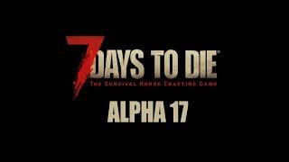 7 Days To Die | Live Stream (Alpha 17.2) - Zombie Hunter